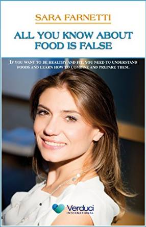 All you know about food is false - Sara Farnetti